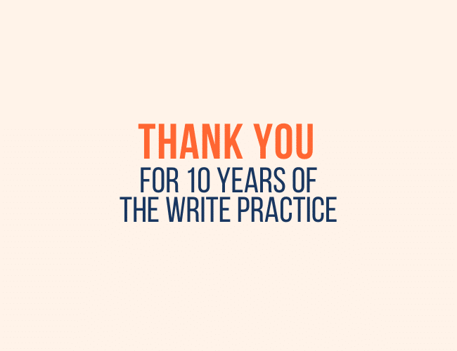 Thank You for 10 Years of The Write Practice