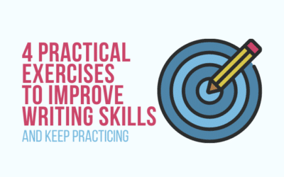 4 Practical Exercises to Improve Writing Skills (and Keep Practicing)