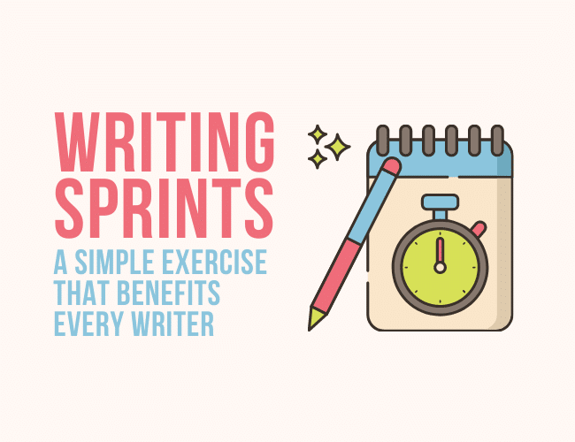 Writing Sprints: A Simple Exercise That Benefits Every Writer