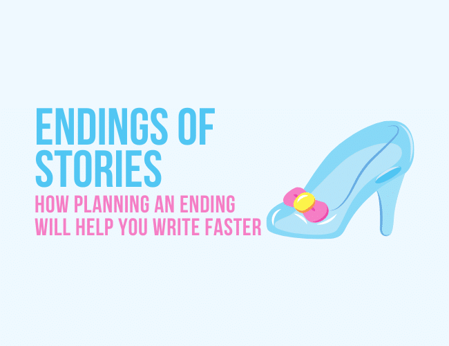 Ending of Stories: How Planning an Ending Will Help You Write Faster