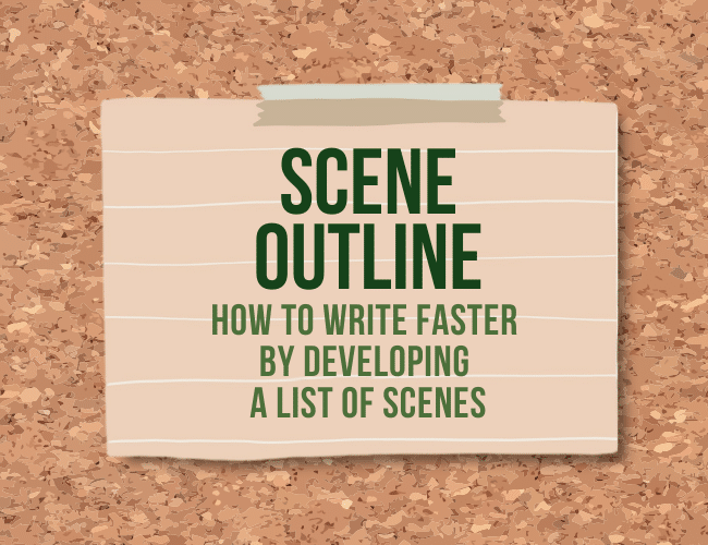 Scene Outline: How to Write Faster by Developing a List of Scenes
